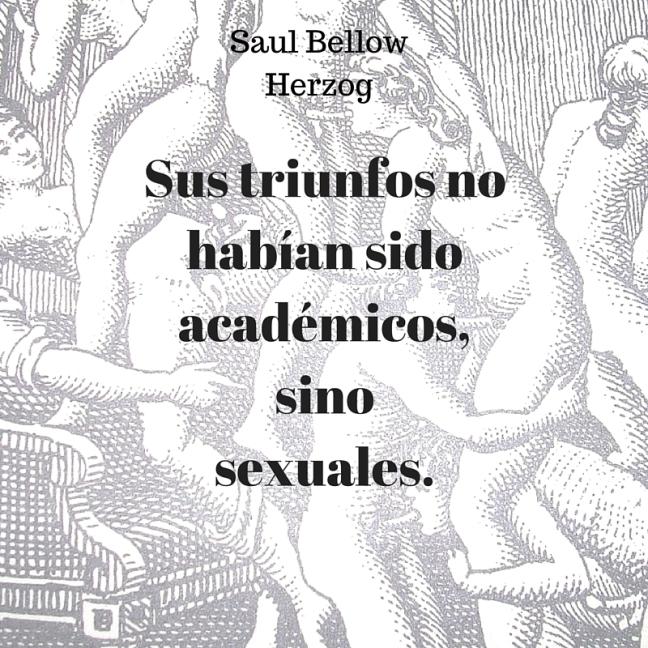 Sus triunfos no habían sido académicos, sino sexuales